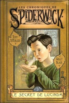 Couverture Les chroniques de Spiderwick, tome 3 : Le secret de Lucinda