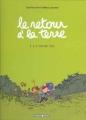 Couverture Le retour à la terre, tome 1 : La vraie vie Editions Dargaud 2005