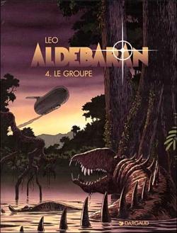 Couverture Les Mondes d'Aldébaran, saison 1 : Aldébaran, tome 4 : Le Groupe