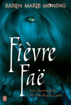 Couverture Les Chroniques de MacKayla Lane, tome 3 : Fièvre Faë