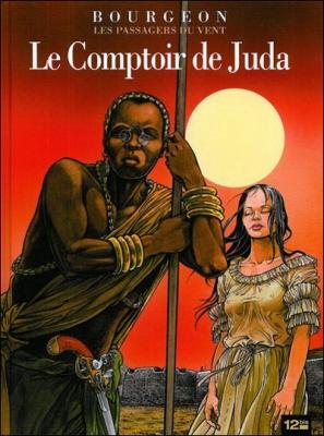 Couverture Les passagers du vent, tome 3 : Le comptoir de Judas
