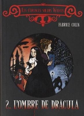 Couverture Les étranges soeurs Wilcox, tome 2 : L'ombre de Dracula