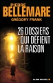 Couverture 26 dossiers qui défient la raison Editions Albin Michel 2008