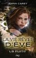 Couverture La vie rêvée d'Eve, tome 1 : La fuite Editions Pocket (Jeunesse) 2015