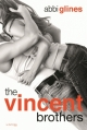 Couverture The Vincent Boys, tome 2 : Une fille cache l'autre / The Vincent Brothers Editions de La martinière (Jeunesse) 2015
