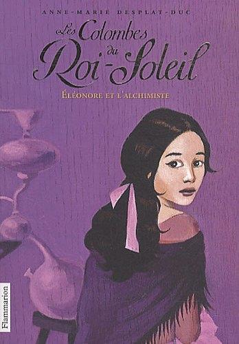 Couverture Les Colombes du Roi-Soleil, tome 06 : Eléonore et l'alchimiste