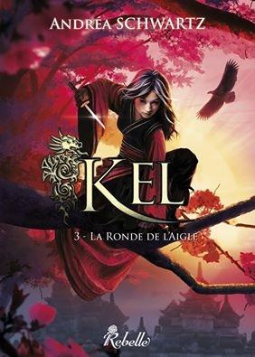Couverture Kel, tome 3 : La ronde de l'aigle