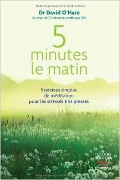 Couverture 5 minutes le matin : Exercices simples de méditation pour les stressés très pressés