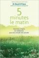 Couverture 5 minutes le matin : Exercices simples de méditation pour les stressés très pressés Editions Thierry Souccar 2013