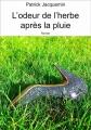 Couverture L'odeur de l'herbe après la pluie Editions Autoédité 2015