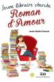 Couverture Jeune libraire cherche roman d'amour, tome 1 Editions de Mortagne 2015