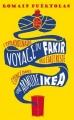 Couverture L'extraordinaire voyage du fakir qui était resté coincé dans une armoire Ikea Editions Le Livre de Poche 2015