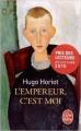 Couverture L'empereur, c'est moi Editions Le Livre de Poche 2015