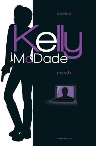 Couverture Kelly McDade, tome 1 : L'@ppât