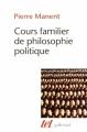 Couverture Cours familier de philosophie politique Editions Gallimard  (Tel) 2014