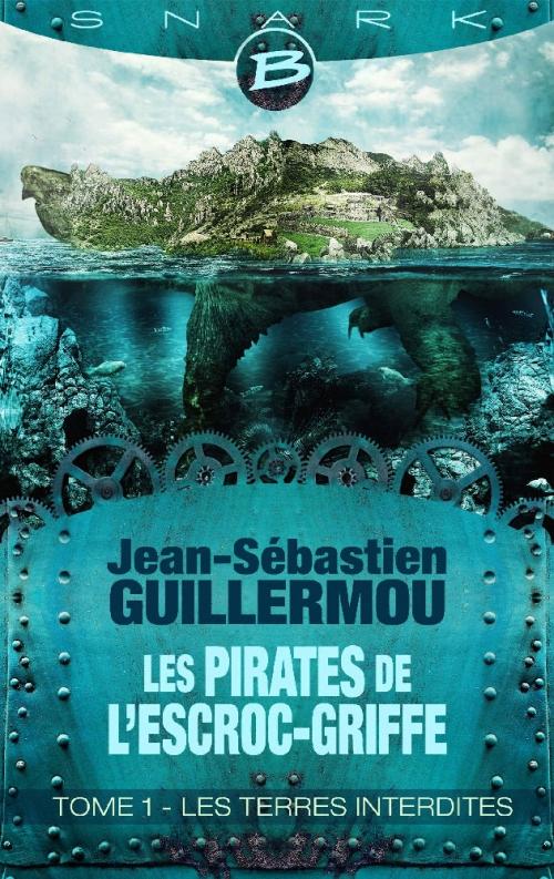 Couverture Les Pirates de L'Escroc-Griffe, tome 1 : Les Terres Interdites
