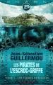 Couverture Les Pirates de L'Escroc-Griffe, tome 1 : Les Terres Interdites Editions Bragelonne (Snark) 2015