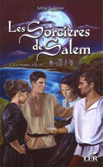 Couverture Les sorcières de Salem, tome 6 : Les pierres d'Eops