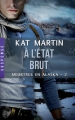 Couverture Meurtres en Alaska, tome 2 : A l'état brut Editions Milady (Romance - Suspense) 2015