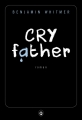 Couverture Cry Father Editions Gallmeister (Neo noire) 2015