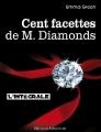 Couverture Cent facettes de M. Diamonds, intégrale / Cent facettes de Mr. Diamonds, intégrale Editions Addictives 2013