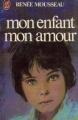 Couverture Mon enfant mon amour Editions J'ai Lu 1979