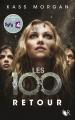 Couverture Les 100, tome 3 : Retour Editions Robert Laffont (R) 2015