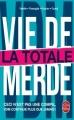 Couverture Vie de merde, tome 3 : La totale Editions Le Livre de Poche 2015