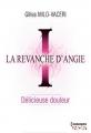 Couverture La revanche d'Angie : Délicieuse douleur Editions Harlequin (HQN) 2013