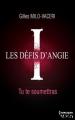 Couverture Les défis d'Angie, tome 1 : Tu te soumettras Editions Harlequin (HQN) 2013