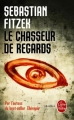 Couverture Le chasseur de regards Editions Le Livre de Poche (Thriller) 2015