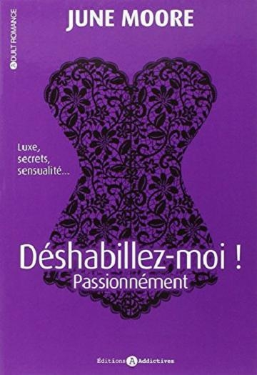 Couverture Déshabillez-moi !, tome 2 : Passionnément