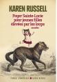 Couverture Foyer Sainte-Lucie pour jeunes filles élevées par les loups Editions Albin Michel (Terres d'Amérique) 2014