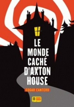 Couverture Le monde caché d'Axton House