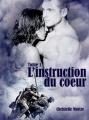 Couverture L'instruction du coeur, tome 1 Editions Autoédité 2013