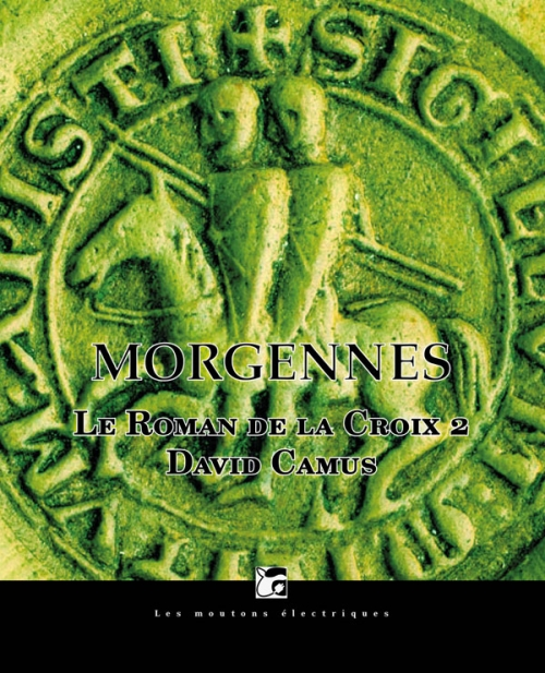 Couverture Le Roman de la Croix, tome 2 : Morgennes