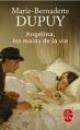 Couverture Angélina, tome 1 : Les mains de la vie Editions Le Livre de Poche 2015