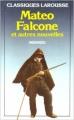 Couverture Mateo Falcone et autres nouvelles Editions Larousse (Classiques) 1989