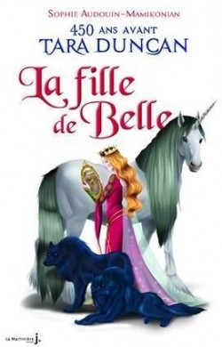 Couverture Tara Duncan, hors-série, tome 1 : La Fille de Belle : 450 ans avant Tara Duncan