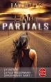 Couverture Partials, tome 1 Editions Le Livre de Poche 2015