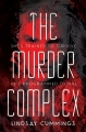 Couverture The Murder Complex, book 1 Editions Greenwillow Books 2014