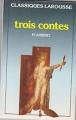Couverture Trois contes Editions Larousse (Classiques) 1972