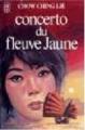 Couverture Concerto du fleuve Jaune Editions J'ai Lu 1981