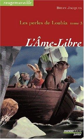Couverture Rougemuraille : Les Perles de Loubia, tome 3 : L'âme-libre