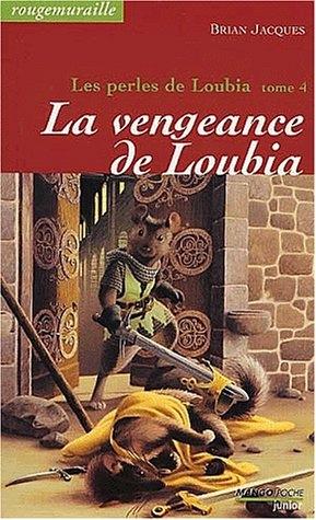 Couverture Rougemuraille : Les Perles de Loubia, tome 4 : La vengeance de Loubia