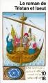 Couverture Le Roman de Tristan et Iseut Editions 10/18 (Bibliothèque médiévale) 2008