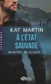 Couverture Meurtres en Alaska, tome 1 : A l'état sauvage Editions Milady (Romance - Suspense) 2014