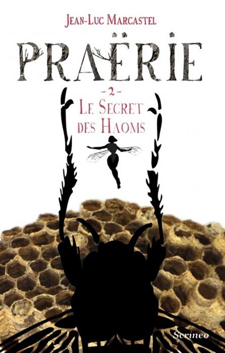 Couverture Praërie, tome 2 : Le Secret des Haoms