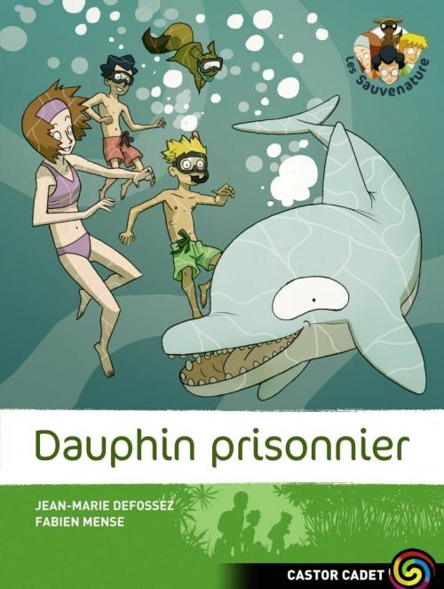 Couverture Les Sauvenature, tome 3 : Dauphin prisonnier