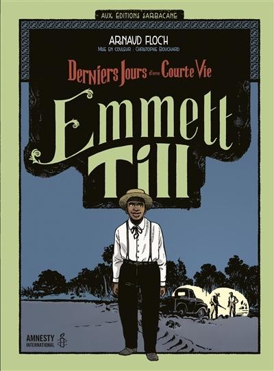 Couverture Emmett Till : Derniers jours d'une courte vie